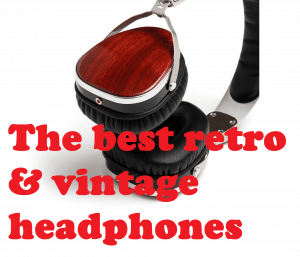 The best retro headpphones v1