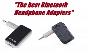 The best bluetooth headphone adapters