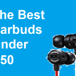 Best Earbuds Under 50 in 2016 [Best Value for Money Earbuds]