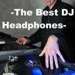 Top 10 Best DJ Headphones in 2020 - Ultimate guide