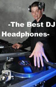 The best DJ headphones v1