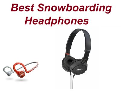 best snowboarding headphones