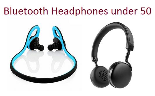 Best Bluetooth Headphones under 50