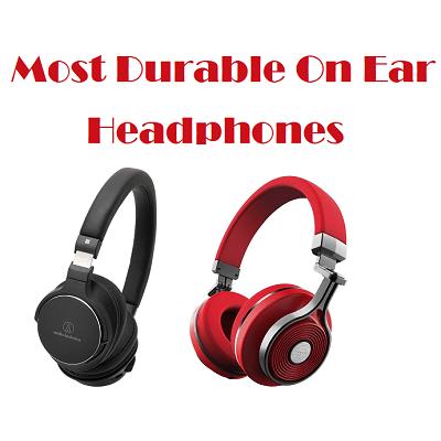 Most Durable On Ear Headphones