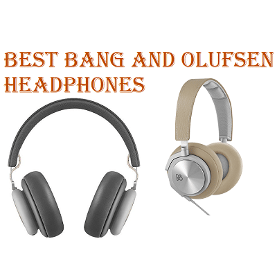 Best Bang and Olufsen Headphones