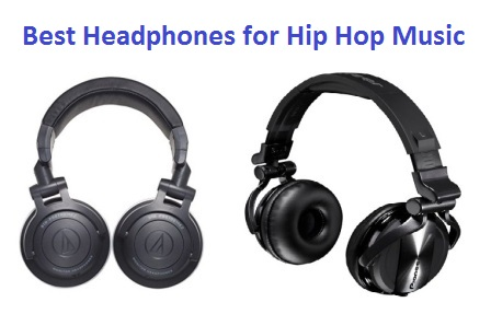 The Best Headphones for Hip Hop Music in 2017