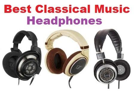 Top 10 Best Classical Music Headphones in 2017