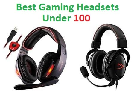 Best Gaming Headsets under 100 in 2018