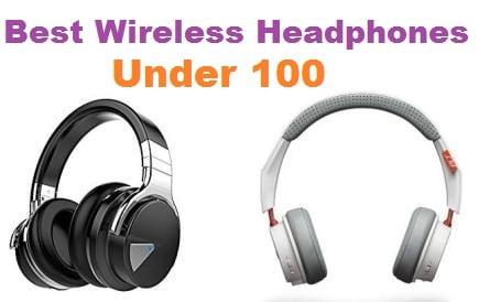 Best Wireless Headphones Under 100 In 2019