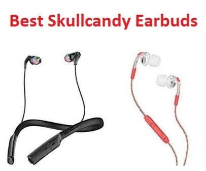 Top 14 Best Skullcandy Earbuds in 2018