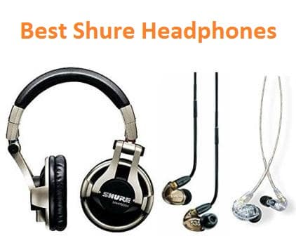 Best Shure Headphones 2018