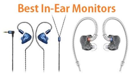 Top 15 Best In-Ear Monitors in 2019
