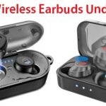 Top 15 Best Wireless Earbuds Under 100 in 2020