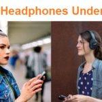 Top 15 Best Headphones Under 300 in 2020 - Ultimate Guide