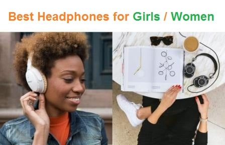 Top 15 Best Headphones for Girls / Women 2019