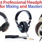 Top 15 Best Studio Headphones for Mixing and Mastering in 2020