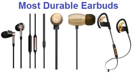 Top 20 Most Durable Earbuds in 2019 - Ultimate Guide
