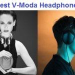 Top 12 Best V-Moda Headphones in 2019
