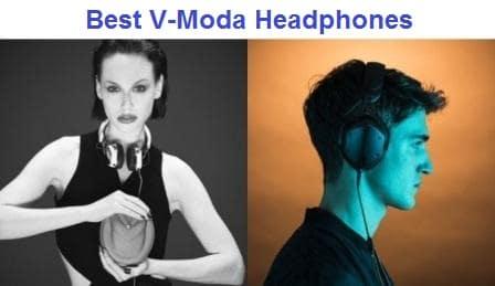 Top 14 Best V-Moda Headphones in 2019