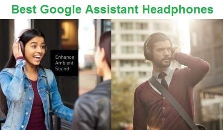Top 15 Best Google Assistant Headphones in 2019