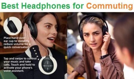 Top 15 Best Headphones for Commuting in 2019