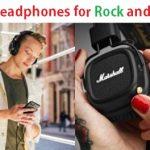 Top 15 Best Headphones for Rock and Metal Music in 2020