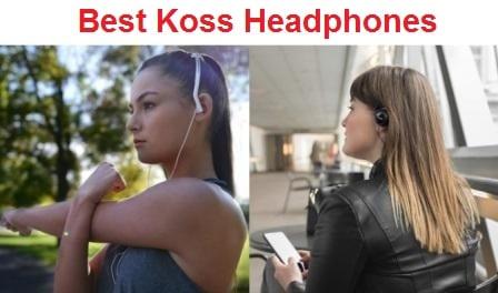 Top 15 Best Koss Headphones in 2019