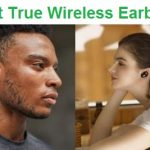 Top 15 Best True Wireless Earbuds in 2020