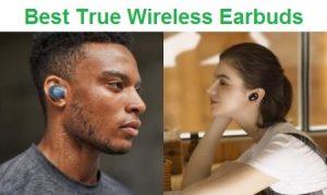 Top 15 Best True Wireless Earbuds in 2019