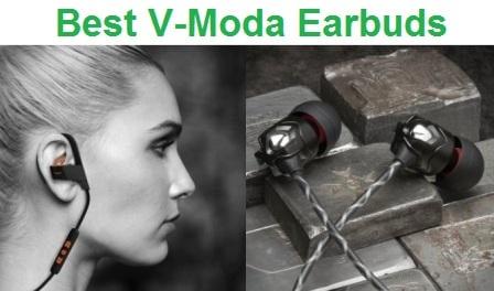 Top 7 Best V-Moda Earbuds in 2019