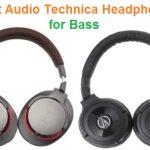 Top 15 Best Audio-Technica Headphones for Bass in 2020