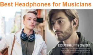 Top 15 Best Headphones for Musicians in 2020