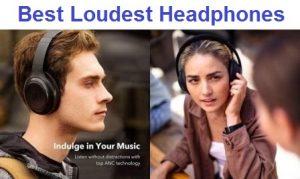 Top 15 Best Loudest Headphones in 2020