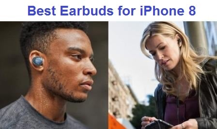 Top 15 Best Earbuds for iPhone 8 in 2020