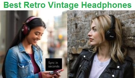 Top 15 Best Retro Vintage Headphones in 2020