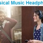 Top 15 Best Classical Music Headphones - Guide & Reviews 2020