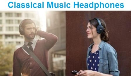 Top 15 Classical Music Headphones in 2020