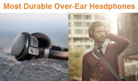 Top 15 Most Durable Over-Ear Headphones in 2020