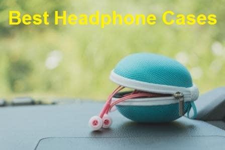 Top 10 Best Headphone Cases in 2020